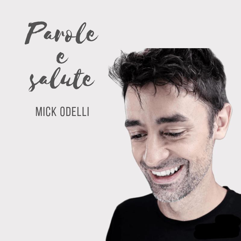 Parole e salute Podcast emozioni Mick Odelli