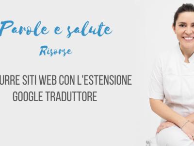 Tradurre siti web con l'estensione Google Traduttore [video]